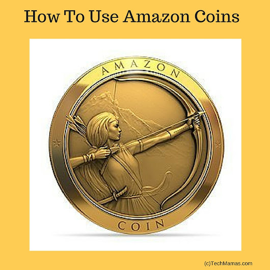 Parents Guide: #HowTo Use Amazon Coins