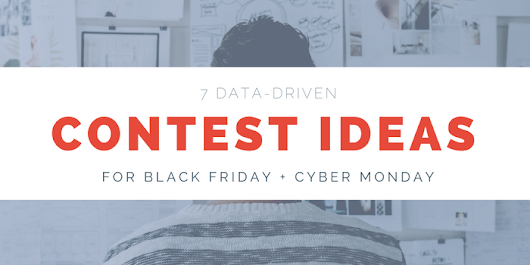 7 Black Friday + Cyber Monday Contest Ideas to Help Brands Save Big!