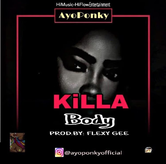 Download Talented Song Mp3: Ayoponki - Killa Body