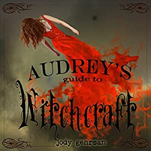 Audrey's Guide to Witchcraft, Book 1   [Jody Gehrman]