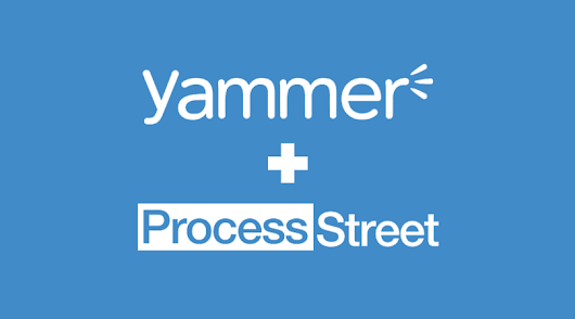 Announcing Process Street + Yammer Integration!