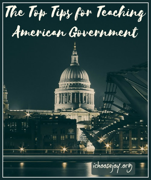 The Top Tips for Teaching American Government - I Choose Joy!
