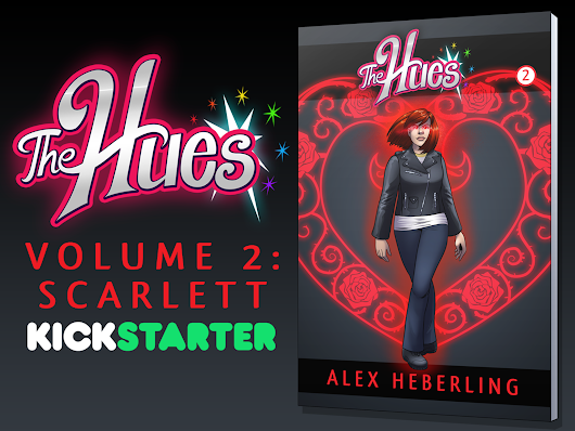 The Hues: Volume II Bookapalooza! by Alex Heberling —  Kickstarter