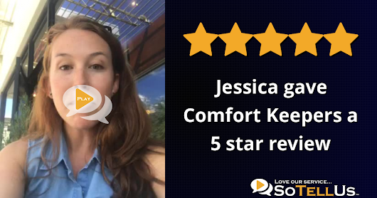 Jessica W gave Comfort Keepers a 5 star review