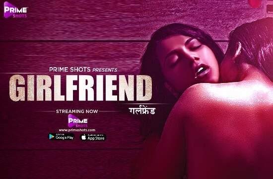 Girlfriend (2021) - PrimeShots Webseries Season 1 (EP 2 Added)