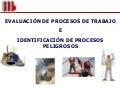Evaluación de procesos de trabajo e identificación de procesos peligrosos iutsi
