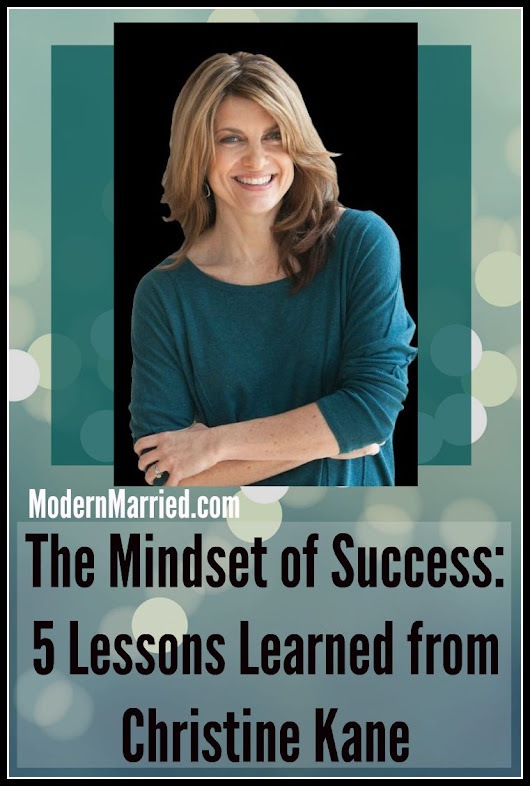 The Mindset of Success: 5 Lessons Learned from Christine Kane