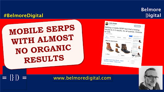 Google Testing Mobile SERPs With Almost No Organic Results - Belmore Digital: Organic Digital Marketing - SEO News