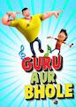Guru Aur Bhole - Season 3