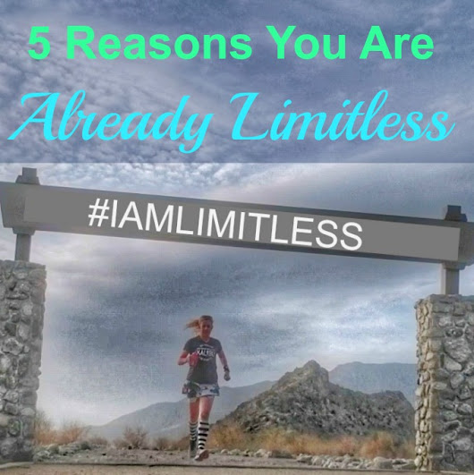 Push Aside Those Resolutions. 5 Reasons You Are Already Limitless