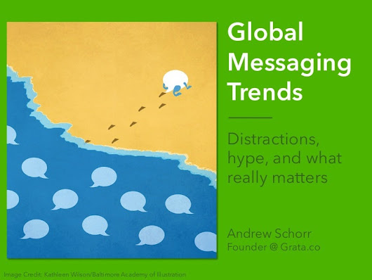 Global Messaging Trends: WeChat, Facebook, Bots, and Apps