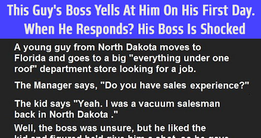 This Guy's Boss Yells At Him On His First Day. His Response? Leaves His Boss Shocked