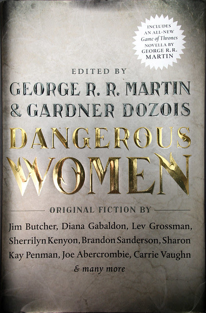 Dangerous Women (ed. by George R.R. Martin and Gardner Dozois) - A book review by Wil C. Fry