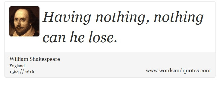 On Lose Having Nothing Nothing Can He Lose