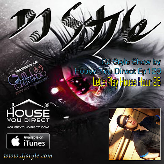 DJ Style Show by House You Direct Ep123