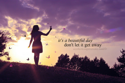 Best Ever Its A Beautiful Day Quotes