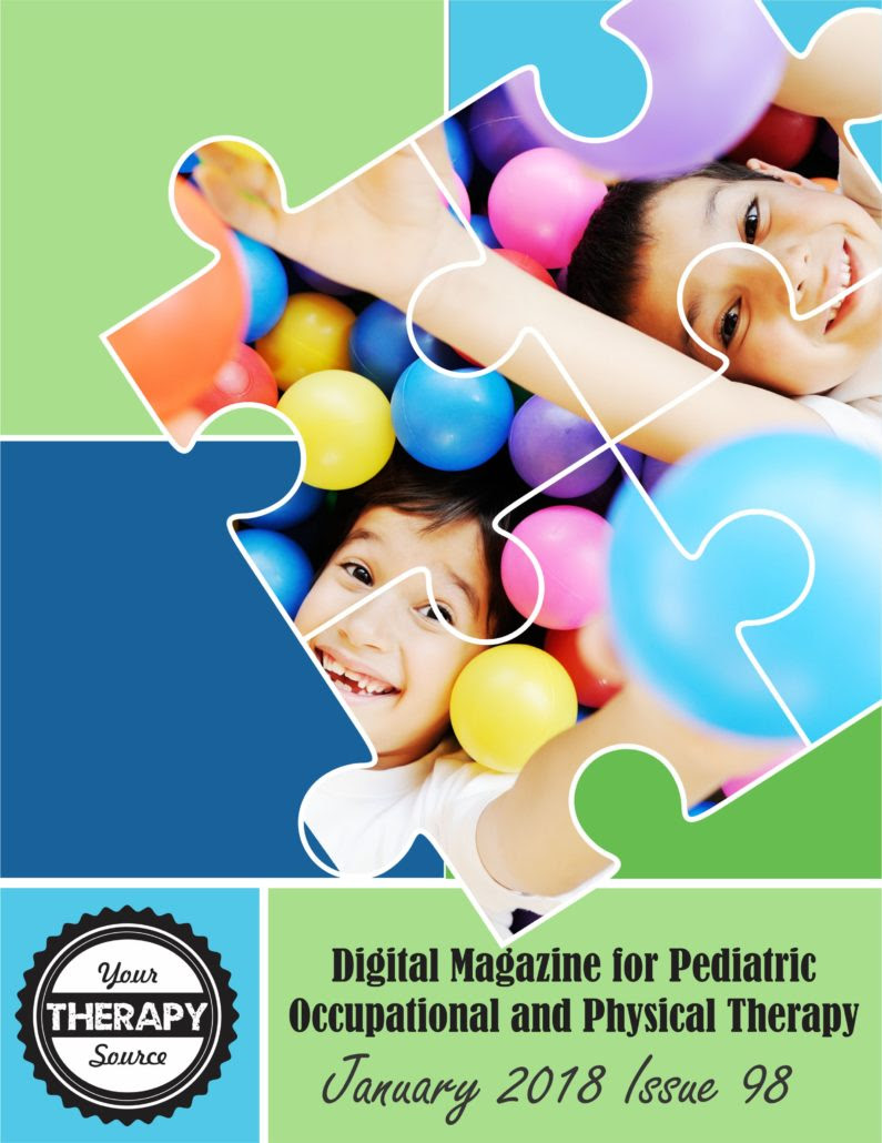 January 2018 Digital Magazine for Pediatric Occupational and Physical Therapy