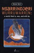 Ngarrindjeri Wurruwarrin A World That Is Was And Will Be