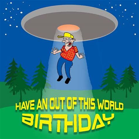 Have An Out Of This World Birthday! Free Funny Birthday