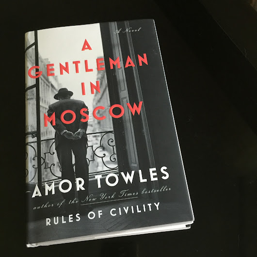 A Gentleman In Moscow by Amor Towles (and Give-Away)