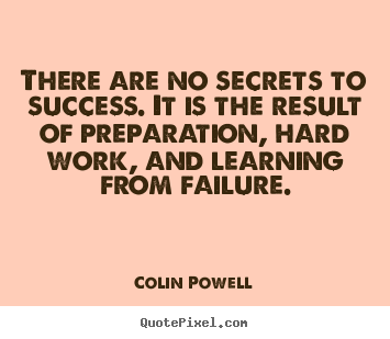 Colin Powell Picture Quotes There Are No Secrets To Success It Is