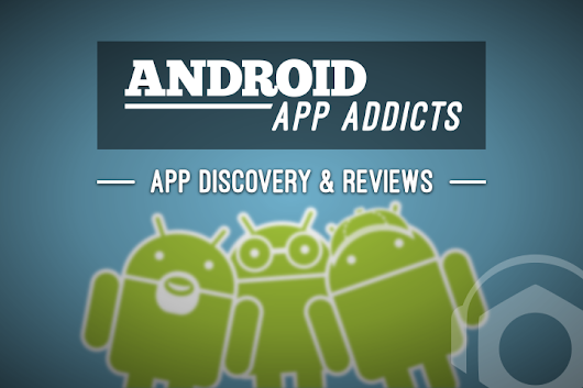 Android App Addicts | Podnutz