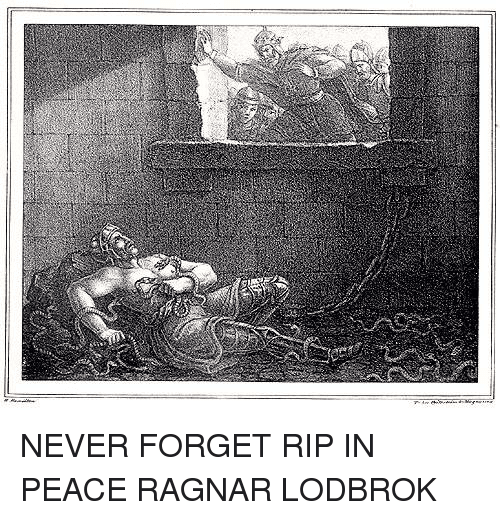 pics.onsizzle.com/never-forget-rip-in-peace-ragnar-lodbrok-1189696.png