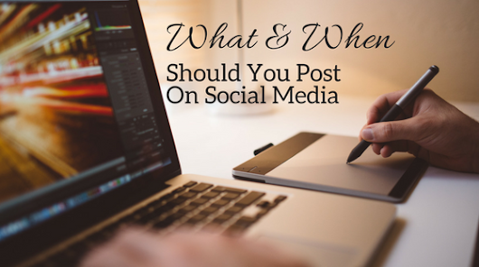 What and When to Post on Social Media - CMI
