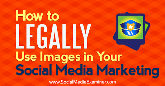 How to Legally Use Images in Your Social Media Marketing