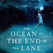 Book Review: The Ocean At The End Of The Lane, by Neil Gaiman