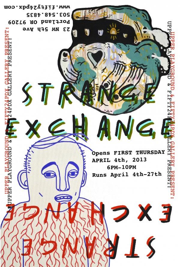 """""""STRANGE EXCHANGE"""" GROUP EXHIBITION AT UPPER PLAYGROUND PDX"""