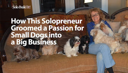 How This Solopreneur Groomed a Passion for Small Dogs into a Big Business
