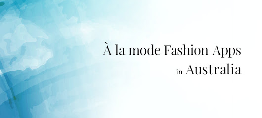 À la mode Fashion Apps in Australia | Appsaustralia