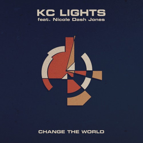 KC Lights - Change The World ft. Nicole Dash Jones by KC Lights
