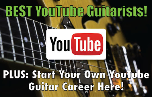 Best Guitarists On YouTube: A List Of The Greatest Players