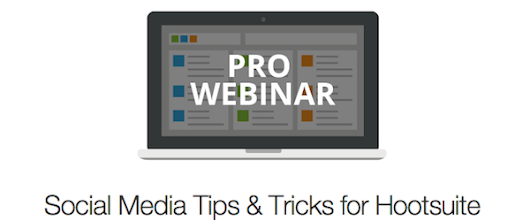 [Webinar] Social Media Tips and Tricks For Hootsuite