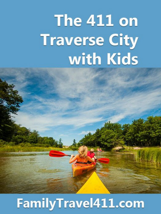The 411 on Traverse City with Kids - Family Travel 411
