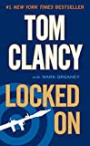 Locked On, by Tom Clancy with Mark Greaney