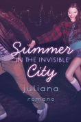 Title: Summer in the Invisible City, Author: Juliana Romano