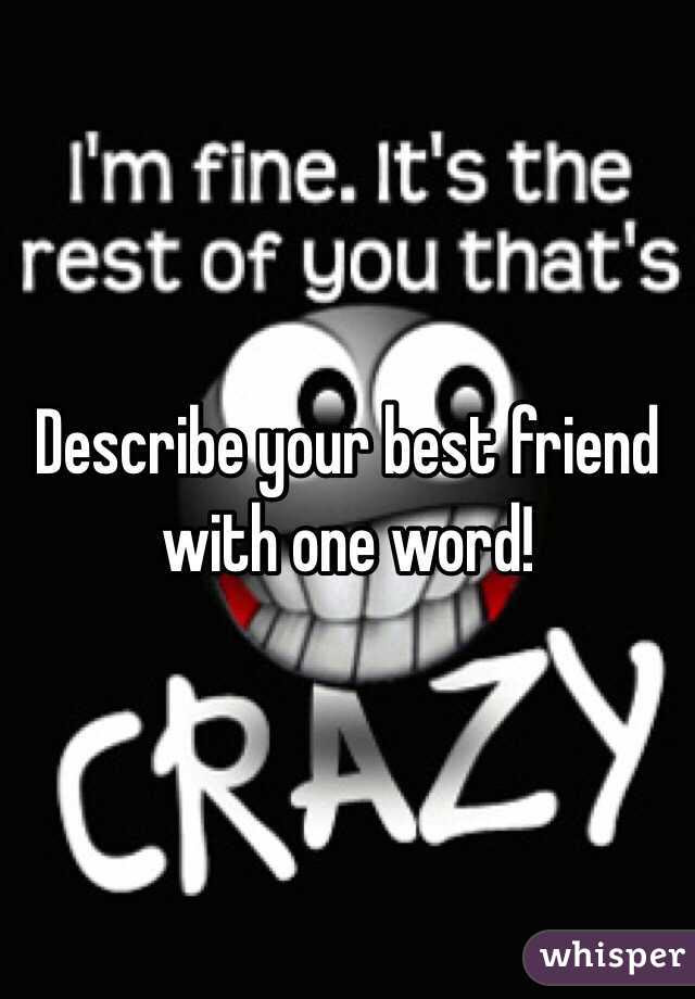 Describe Your Best Friend With One Word
