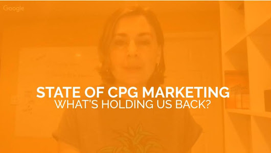 State of CPG Marketing. What's holding us back?