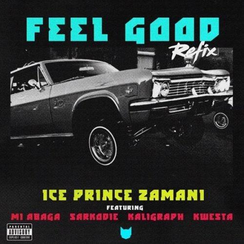 "[MUSIC] Ice Prince – ""Feel Good (Remix)"" ft. M.I Abaga x Sarkodie x Khaligraph Jones x Kwesta"