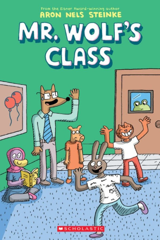 Mr. Wolf's Class: The First Day of School by Aron Nels Steinke