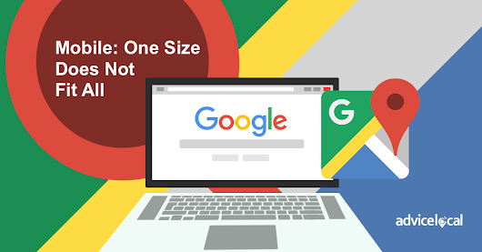 Mobile: One Size Does Not Fit All | Advice Local