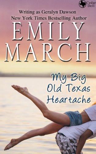 My Big Old Texas Heartache (Cedar Dell, Texas) by Emily March