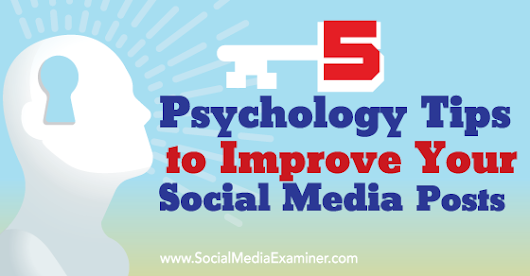 5 Psychology Tips to Improve Your Social Media Posts