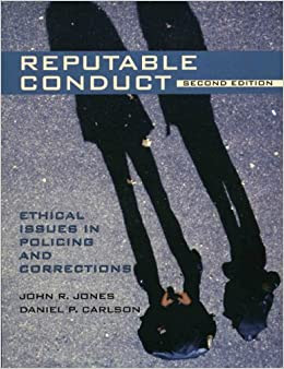 Reputable Conduct Ethical Issues In Policing And Corrections 2nd Edition