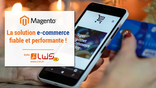 Magento : la solution e-commerce open source