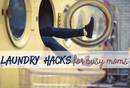 12 Laundry Hacks for Busy Moms - R We There Yet Mom?