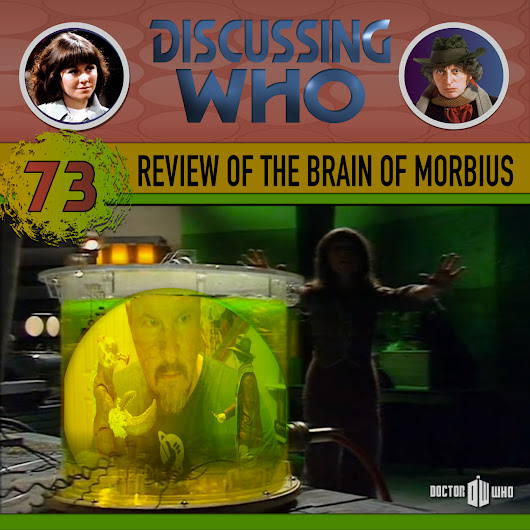 Episode 73: Review of The Brain of Morbius